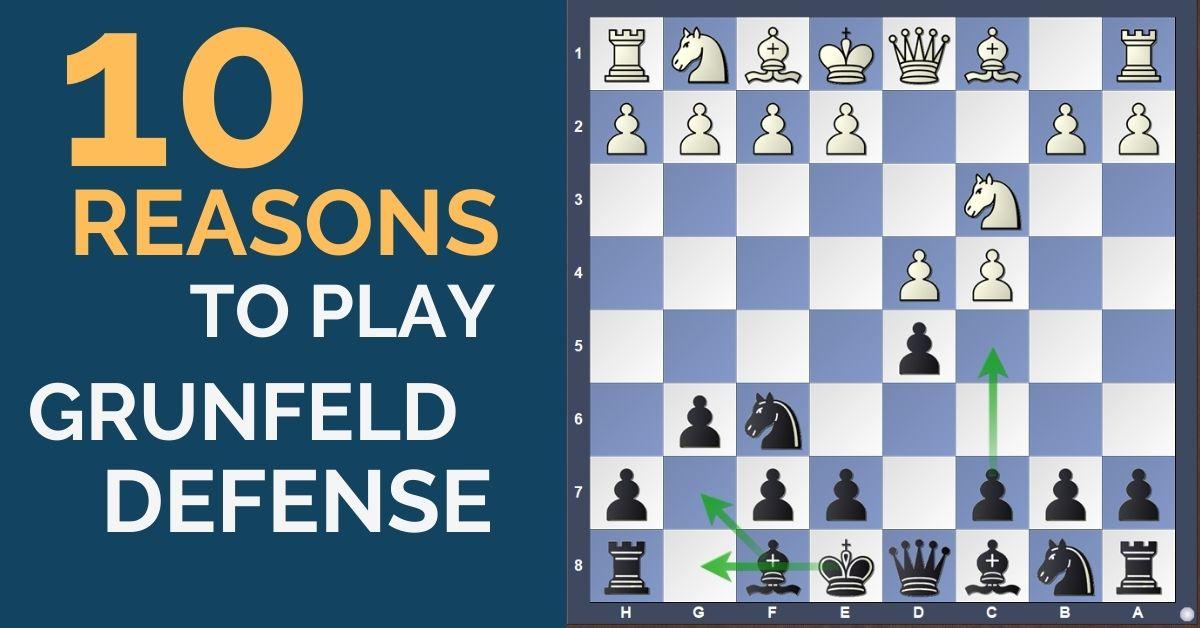 10 reasons to play grunfeld defense