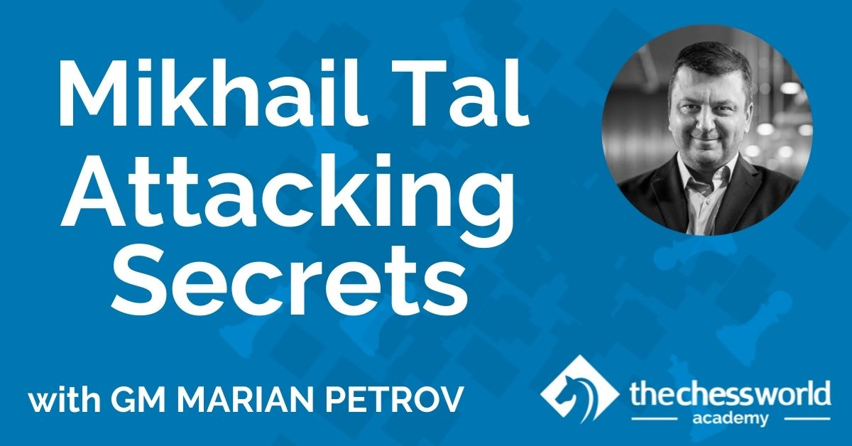 Mikhail Tal Attacking Secrets with GM Marian Petrov [TCW Academy]
