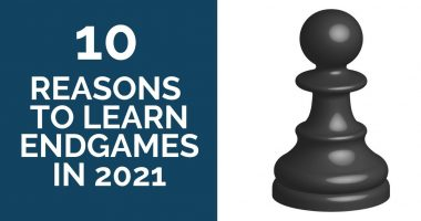 10 Reasons to Learn Endgames in 2021
