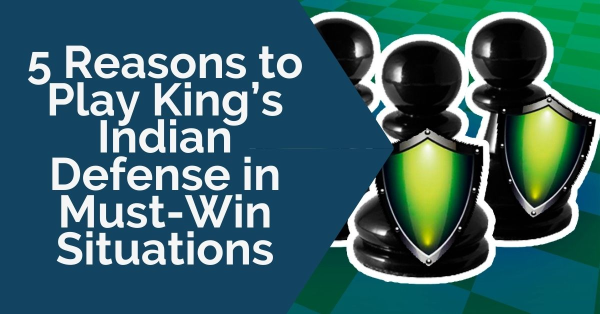 play king's indian defense in must-win positions