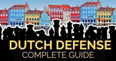 Dutch Defense: The Complete Guide
