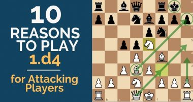 10 Reasons to Play 1.d4 for Attacking Players