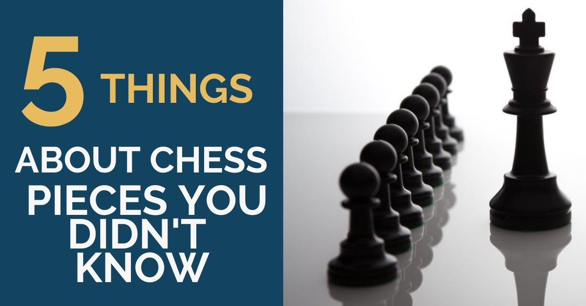 5 things chess pieces