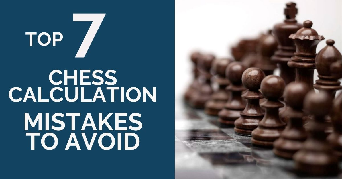 top-7-chess-calculation-mistakes-to-avoid
